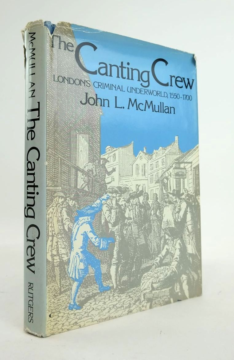 Photo of THE CANTING CREW: LONDON'S CRIMINAL UNDERWORLD 1550-1700 written by McMullan, John L. published by Rutgers University Press (STOCK CODE: 1820768)  for sale by Stella & Rose's Books