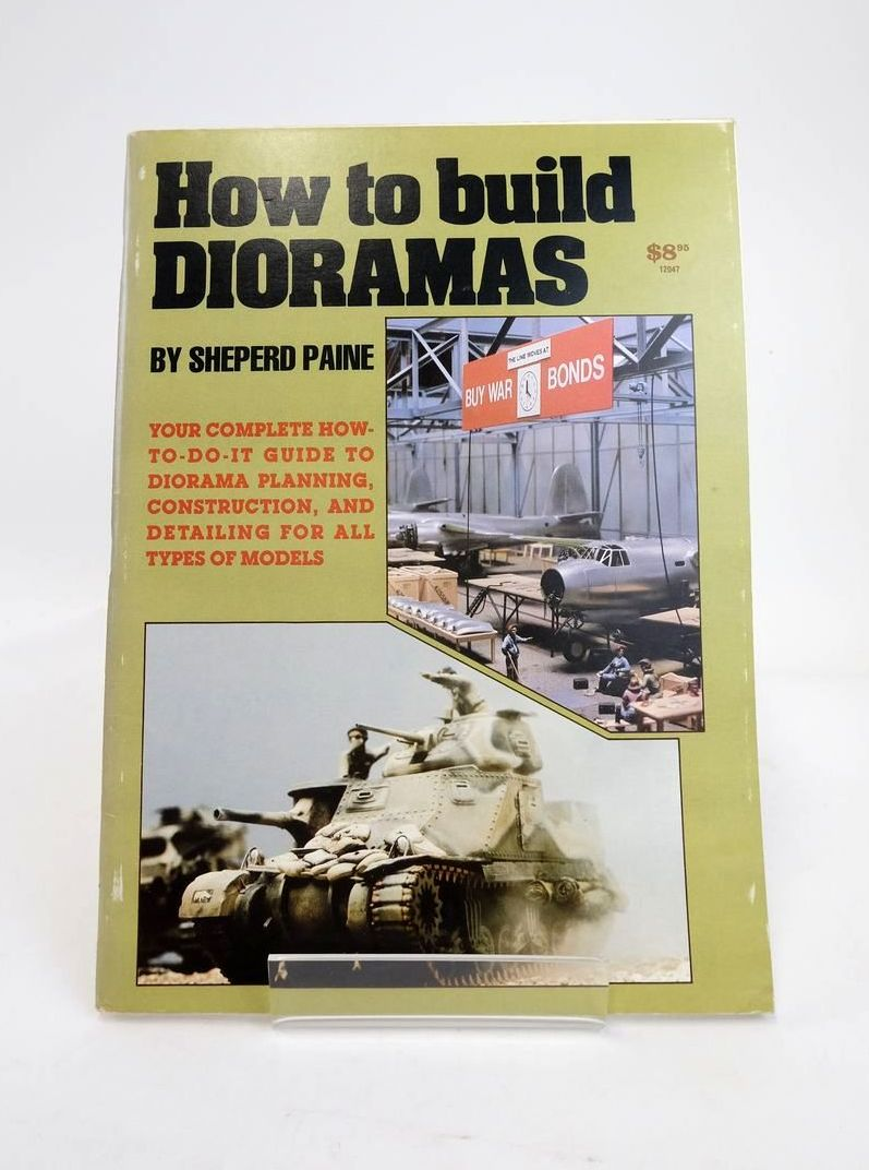 Photo of HOW TO BUILD DIORAMAS written by Paine, Sheperd published by Kalmbach Books (STOCK CODE: 1820850)  for sale by Stella & Rose's Books