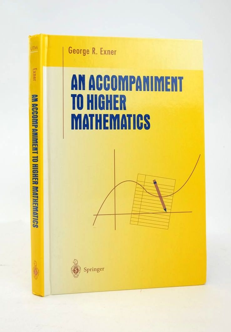 Photo of AN ACCOMPANIMENT TO HIGHER MATHEMATICS written by Exner, George R. published by Springer (STOCK CODE: 1820868)  for sale by Stella & Rose's Books