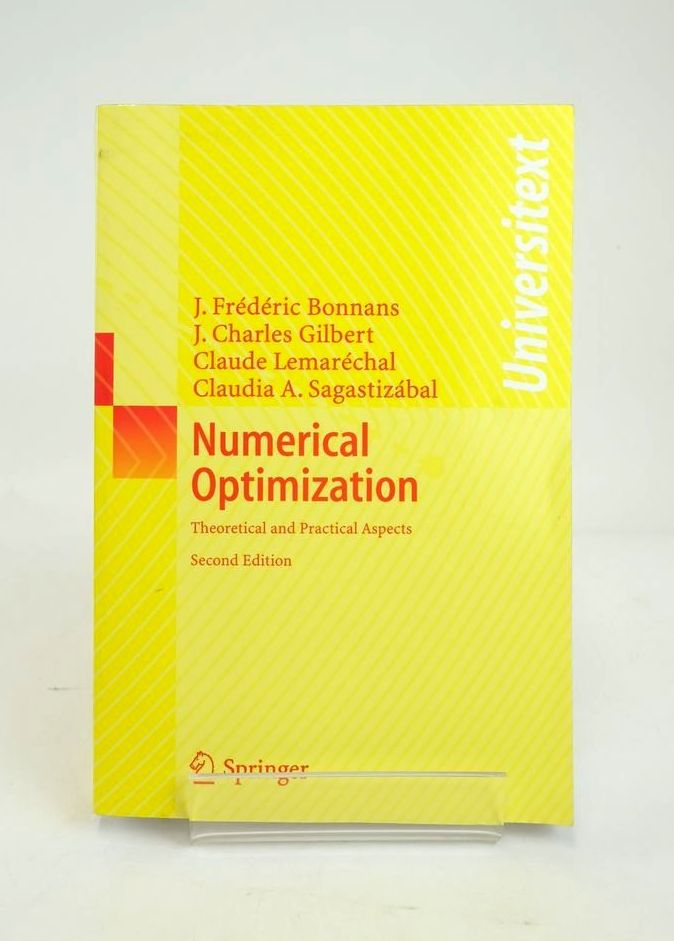 Photo of NUMERICAL OPTIMIZATION: THEORETICAL AND PRACTICAL ASPECTS (UNIVERSITEXT) written by Bonnans, J. Frederic Gilbert, J. Charles Lemarechal, Claude Sagasizabal, Claudia A. published by Springer (STOCK CODE: 1820873)  for sale by Stella & Rose's Books