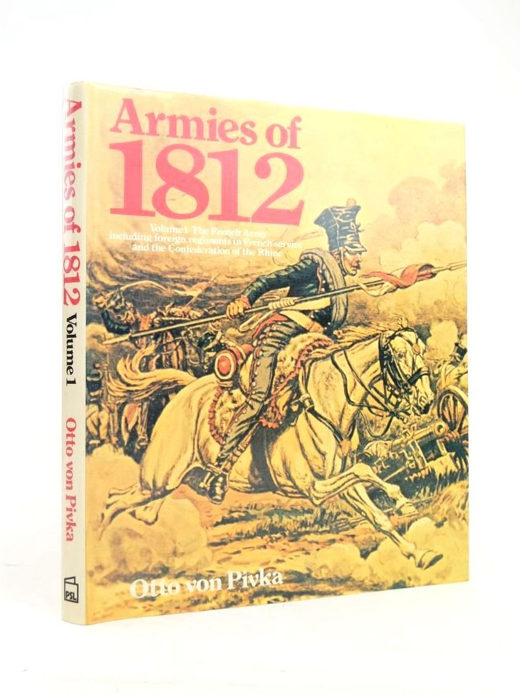 Photo of ARMIES OF 1812 VOLUME 1: THE FRENCH ARMY written by Von Pivka, Otto published by Patrick Stephens (STOCK CODE: 1820878)  for sale by Stella & Rose's Books
