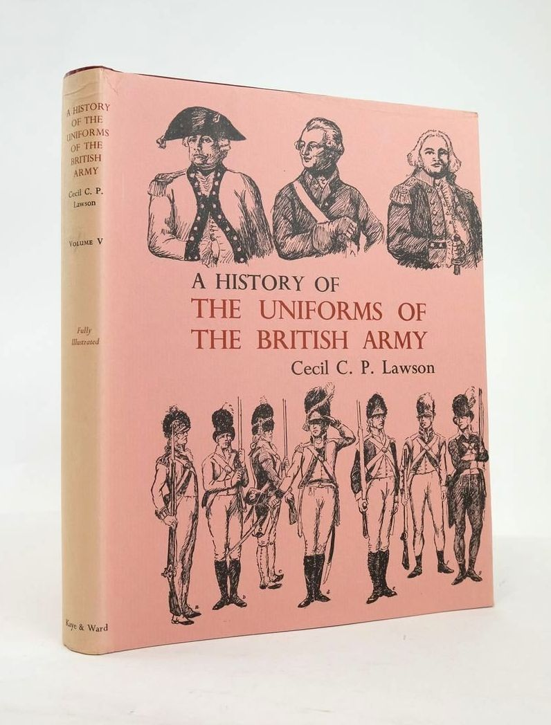 Photo of A HISTORY OF THE UNIFORMS OF THE BRITISH ARMY VOLUME V written by Lawson, Cecil C.P. illustrated by Lawson, Cecil C.P. published by Kaye & Ward (STOCK CODE: 1820882)  for sale by Stella & Rose's Books