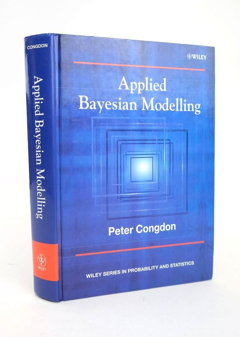 Photo of APPLIED BAYESIAN MODELLING (WILEY SERIES IN PROBABILITY AND STATISTICS) written by Congdon, Peter published by Wiley (STOCK CODE: 1820919)  for sale by Stella & Rose's Books