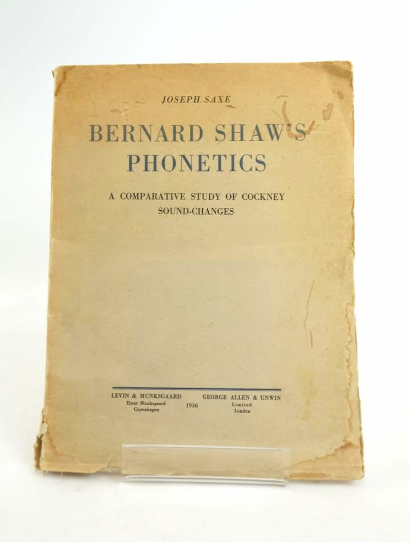 Photo of BERNARD SHAW'S PHONETICS: A COMPARATIVE STUDY OF COCKNEY SOUND-CHANGES- Stock Number: 1820953