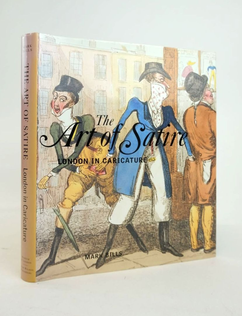 Photo of THE ART OF SATIRE: LONDON IN CARICATURE written by Bills, Mark published by Philip Wilson Publishers (STOCK CODE: 1820960)  for sale by Stella & Rose's Books