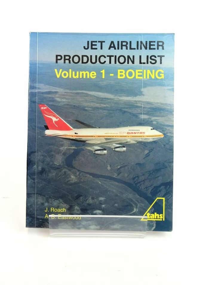 Photo of JET AIRLINER PRODUCTION LIST VOLUME 1 - BOEING written by Roach, J.R. Eastwood, A.B. published by The Aviation Hobby Shop (STOCK CODE: 1820966)  for sale by Stella & Rose's Books