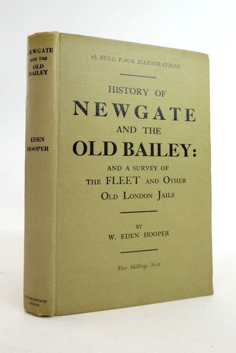 Photo of THE HISTORY OF NEWGATE AND THE OLD BAILEY written by Hooper, W. Eden published by Underwood Press Ltd. (STOCK CODE: 1820994)  for sale by Stella & Rose's Books
