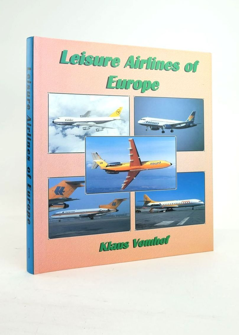 Photo of LEISURE AIRLINES OF EUROPE written by Vomhof, Klaus published by Scoval Publishing Ltd (STOCK CODE: 1821019)  for sale by Stella & Rose's Books