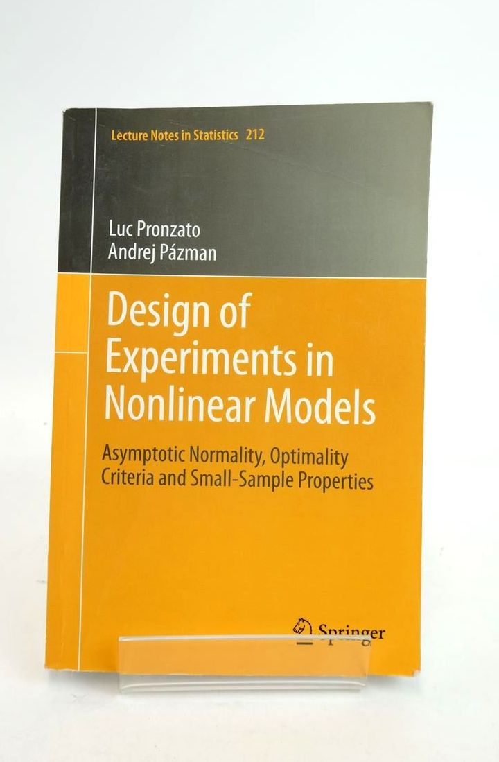 Photo of DESIGN OF EXPERIMENTS IN NONLINEAR MODELS: ASYMPTOTIC NORMALITY, OPTIMALITY CRITERIA AND SMALL-SAMPLE PROPERTIES written by Pronzato, Luc Pazman, Andrej published by Springer (STOCK CODE: 1821065)  for sale by Stella & Rose's Books