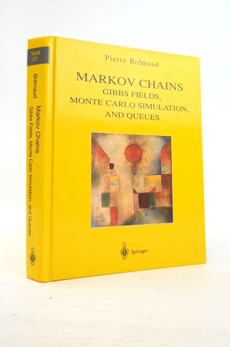 Photo of MARKOV CHAINS: GIBBS FIELDS, MONTE CARLO SIMULATION, AND QUEUES written by Bremaud, Pierre published by Springer (STOCK CODE: 1821070)  for sale by Stella & Rose's Books
