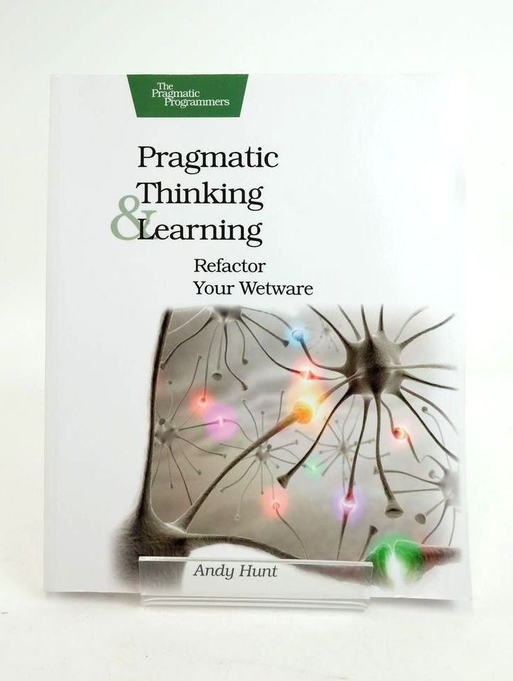 Photo of PRAGMATIC THINKING & LEARNING: REFACTOR YOUR WETWARE- Stock Number: 1821127