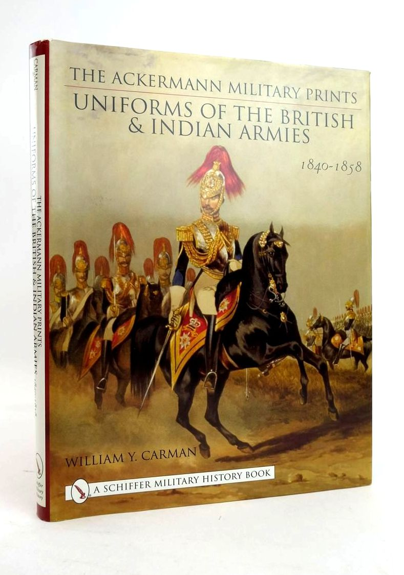 Photo of THE ACKERMANN MILITARY PRINTS UNFORMS OF THE BRITISH AND INDIAN ARMIES 1840-1855 written by Carman, William Y. published by Schiffer Military History (STOCK CODE: 1821150)  for sale by Stella & Rose's Books