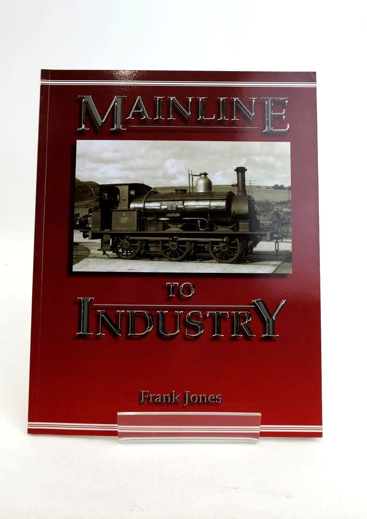 Photo of MAINLINE TO INDUSTRY written by Jones, Frank published by Lightmoor Press (STOCK CODE: 1821192)  for sale by Stella & Rose's Books