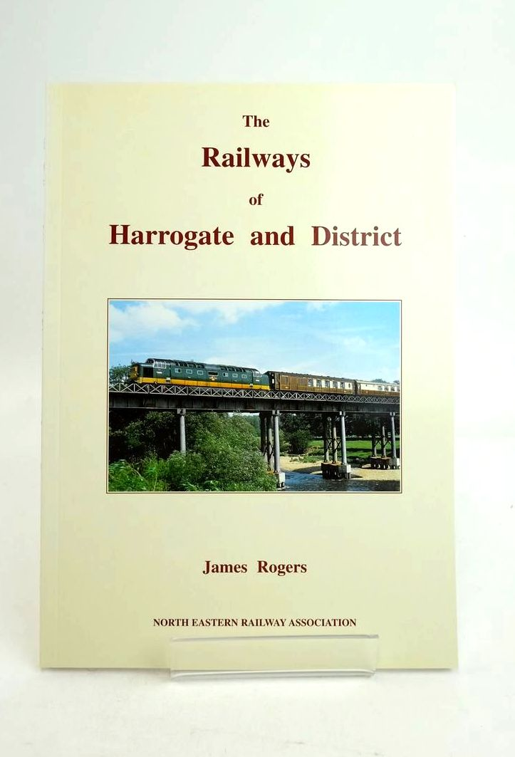 Photo of THE RAILWAYS OF HARROGATE AND DISTRICT written by Rogers, James published by The North Eastern Railway Association (STOCK CODE: 1821201)  for sale by Stella & Rose's Books