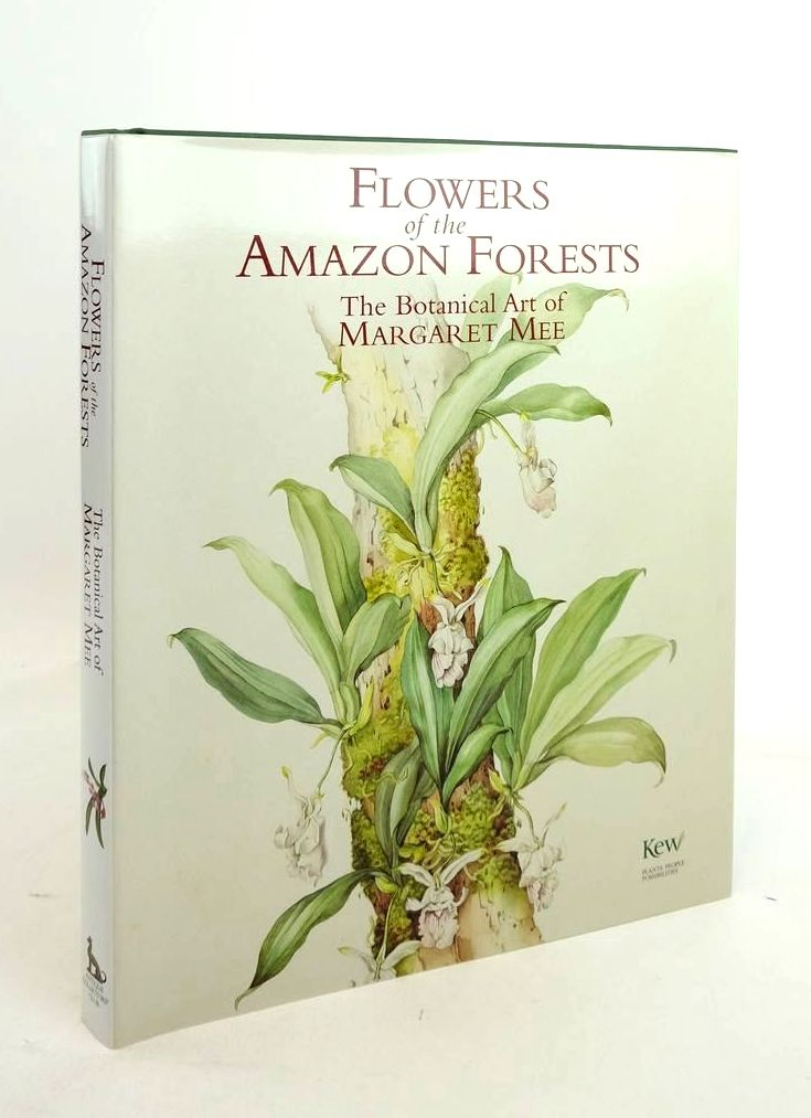 Photo of FLOWERS OF THE AMAZON FORESTS: THE BOTANICAL ART OF MARGARET MEE illustrated by Mee, Margaret published by Natural Wonders Press, Royal Botanic Gardens, Antique Collectors' Club (STOCK CODE: 1821227)  for sale by Stella & Rose's Books
