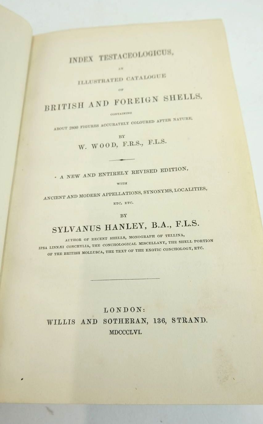 Photo of INDEX TESTACEOLOGICUS, AN ILLUSTRATED CATALOGUE OF BRITISH AND FOREIGN SHELLS written by Wood, W