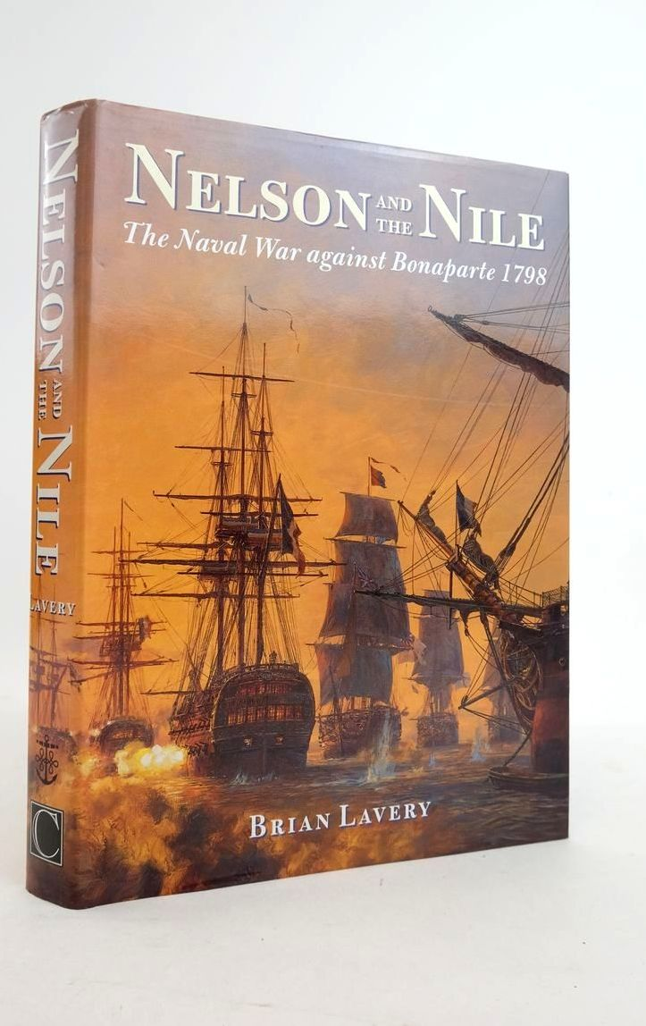 Photo of NELSON AND THE NILE: THE NAVAL WAR AGAINST BONAPARTE 1798 written by Lavery, Brian published by Chatham Publishing (STOCK CODE: 1821234)  for sale by Stella & Rose's Books