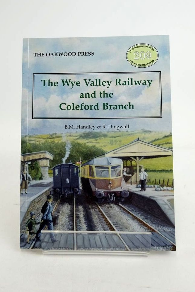 Photo of THE WYE VALLEY RAILWAY AND THE COLEFORD BRANCH (LOCOMOTION PAPERS 209) written by Handley, Brian M. Dingwall, R. published by The Oakwood Press (STOCK CODE: 1821244)  for sale by Stella & Rose's Books