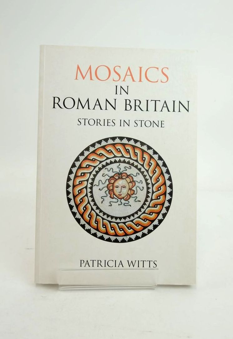 Photo of MOSAICS IN ROMAN BRITAIN: STORIES IN STONE written by Witts, Patricia published by Tempus (STOCK CODE: 1821250)  for sale by Stella & Rose's Books