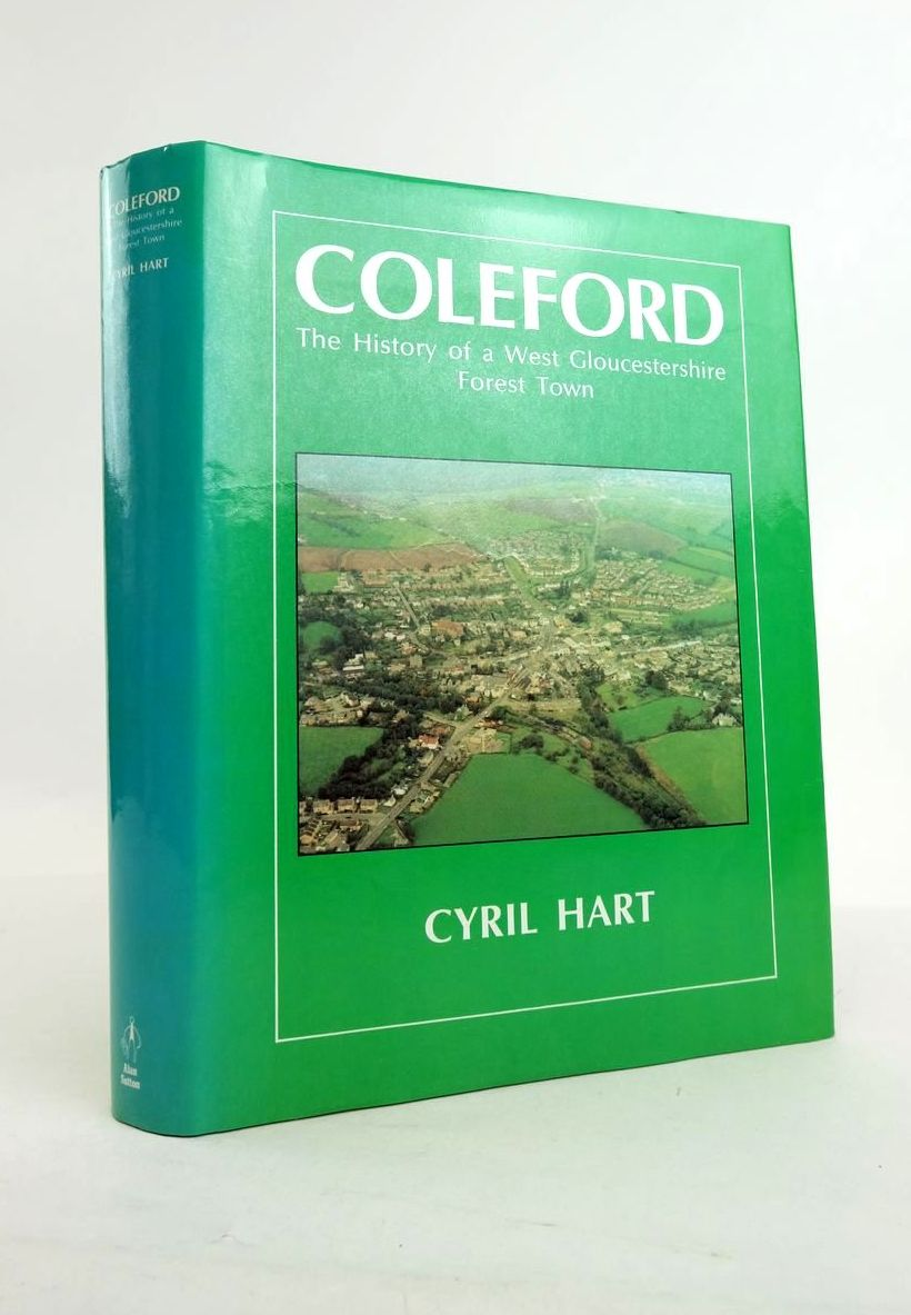 Photo of COLEFORD: THE HISTORY OF A WEST GLOUCESTERSHIRE TOWN- Stock Number: 1821253