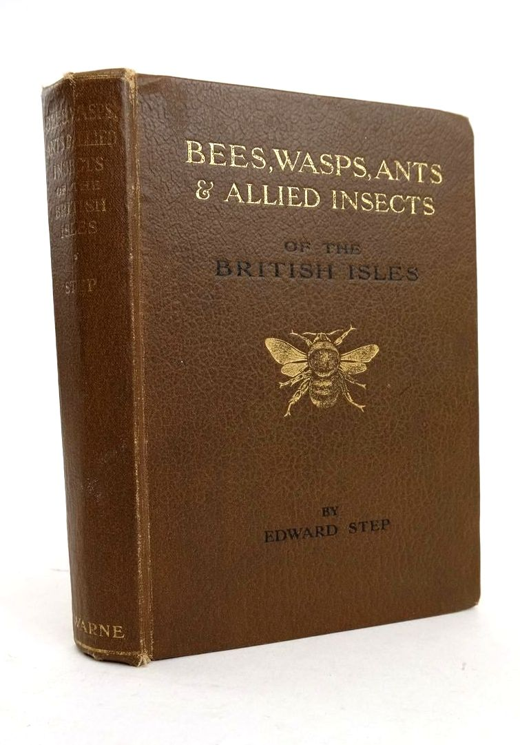 Photo of BEES, WASPS, ANTS & ALLIED INSECTS OF THE BRITISH ISLES written by Step, Edward published by Frederick Warne & Co Ltd. (STOCK CODE: 1821261)  for sale by Stella & Rose's Books