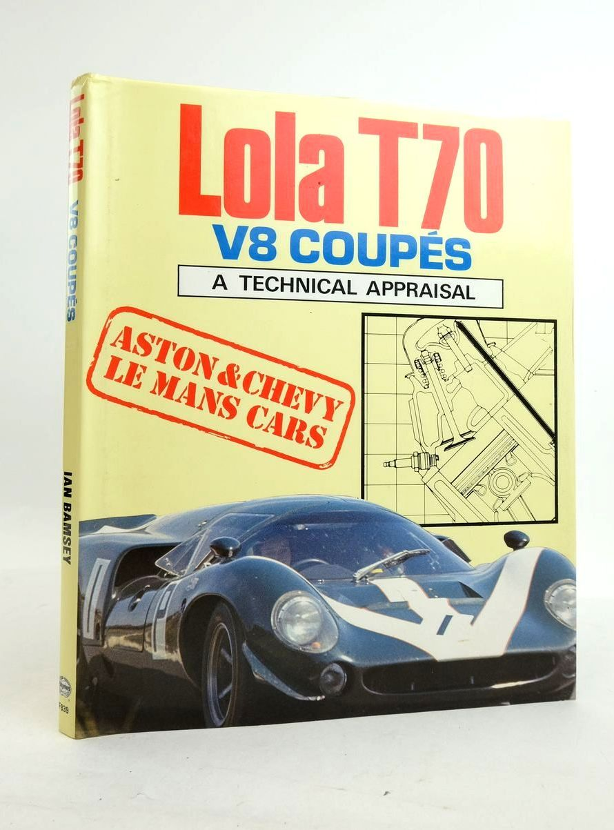 Photo of LOLA T70 V8 COUPES written by Bamsey, Ian published by Foulis, Haynes Publishing Group (STOCK CODE: 1821450)  for sale by Stella & Rose's Books