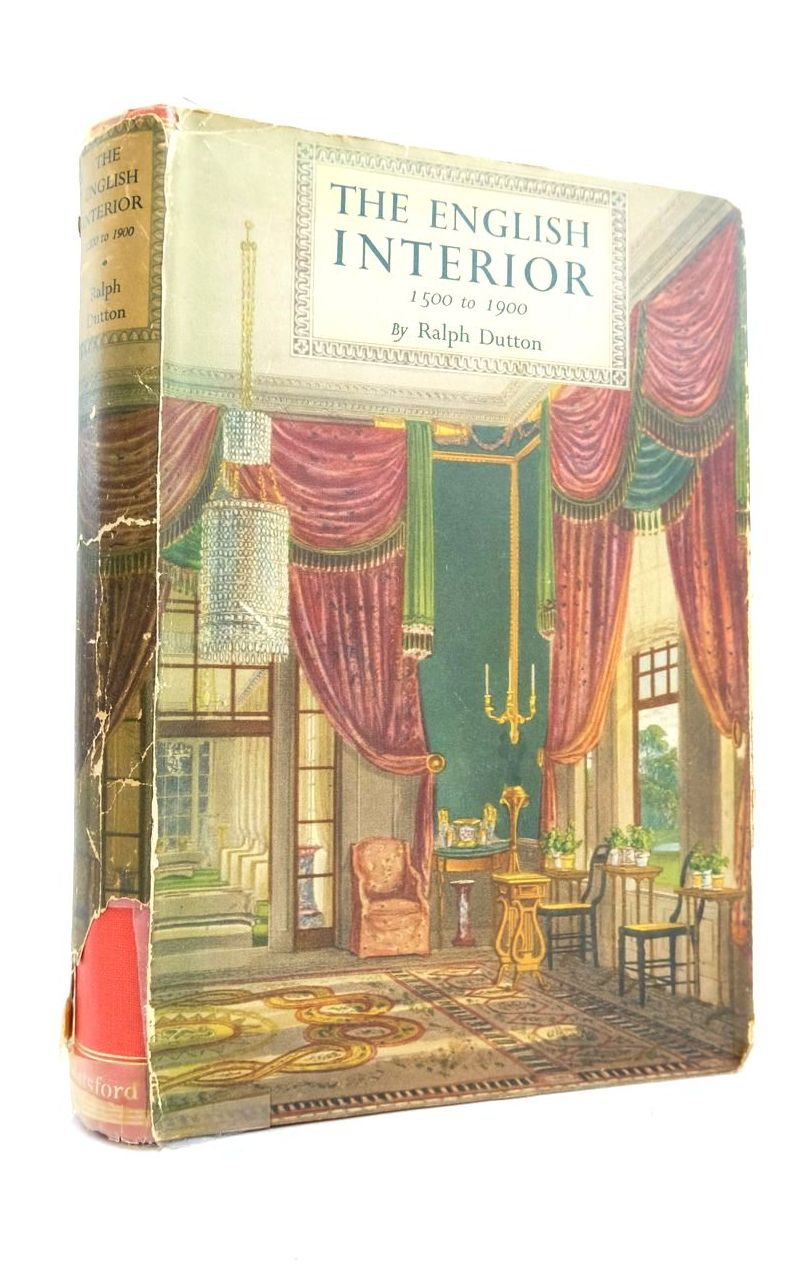 Photo of THE ENGLISH INTERIOR 1500 TO 1900 written by Dutton, Ralph published by B.T. Batsford Ltd. (STOCK CODE: 1821626)  for sale by Stella & Rose's Books