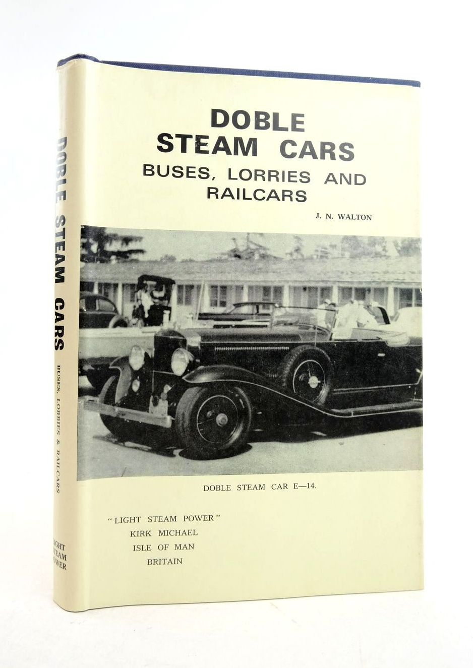 Photo of DOBLE STEAM CARS, BUSES, LORRIES AND RAILCARS written by Walton, J.N. published by Light Steam Power (STOCK CODE: 1821691)  for sale by Stella & Rose's Books