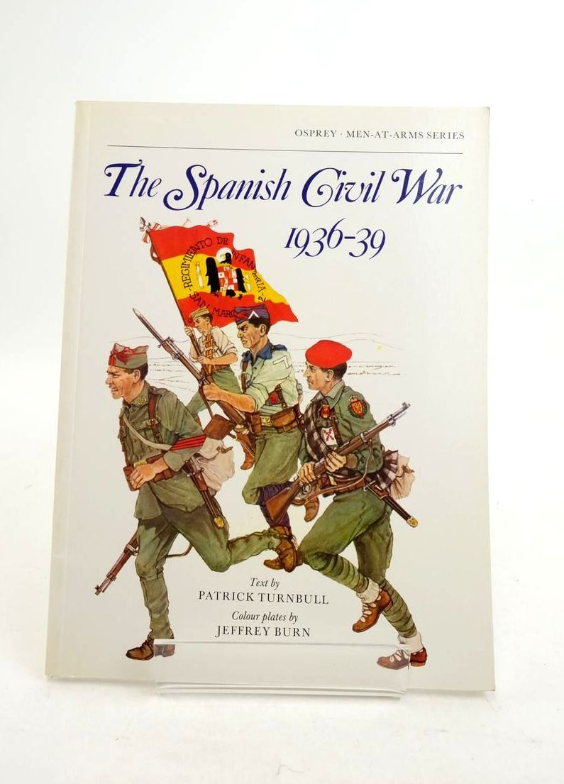 Photo of THE SPANISH CIVIL WAR 1936-39 (MEN-AT-ARMS) written by Turnbull, Patrick illustrated by Burn, Jeffrey published by Osprey Publishing (STOCK CODE: 1821816)  for sale by Stella & Rose's Books
