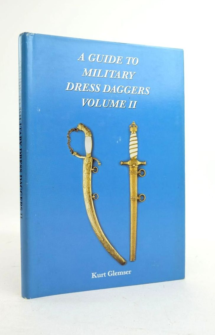 Photo of A GUIDE TO MILITARY DRESS DAGGERS II written by Glemser, Kurt published by Kurt Glemser (STOCK CODE: 1821839)  for sale by Stella & Rose's Books
