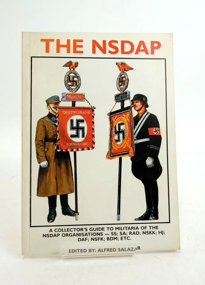 Photo of THE NSDAP: A COLLECTOR'S GUIDE TO MILITARIA OF THE NSDAP ORGANISATIONS- Stock Number: 1821884