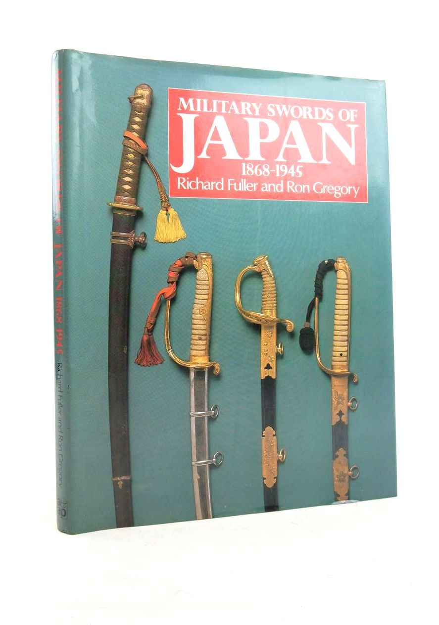 Photo of MILITARY SWORDS OF JAPAN 1868-1945 written by Fuller, Richard Gregory, Ron illustrated by Fuller, Richard published by Arms & Armour Press (STOCK CODE: 1821894)  for sale by Stella & Rose's Books