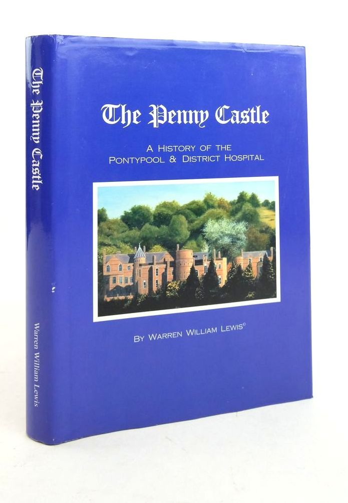 Photo of THE PENNY CASTLE: A HISTORY OF THE PONTYPOOL & DISTRICT HOSPITAL 1903 TO 1993 written by Lewis, Warren William published by Warren William Lewis (STOCK CODE: 1821924)  for sale by Stella & Rose's Books