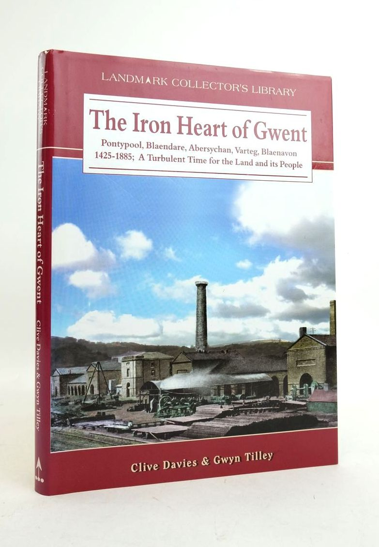 Photo of THE IRON HEART OF GWENT written by Davies, Clive Tilley, Gwyn published by Landmark Publishing (STOCK CODE: 1821932)  for sale by Stella & Rose's Books