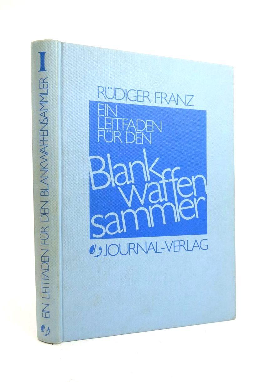 Photo of EIN LEITFADEN FUR DEN BLANK WAFFEN SAMMLER written by Franz, Rudiger published by Journal-Verlag (STOCK CODE: 1821967)  for sale by Stella & Rose's Books