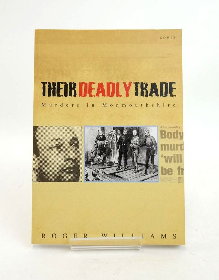 Photo of THEIR DEADLY TRADE: MURDERS IN MONMOUTHSHIRE written by Williams, Roger published by Gomer (STOCK CODE: 1821982)  for sale by Stella & Rose's Books