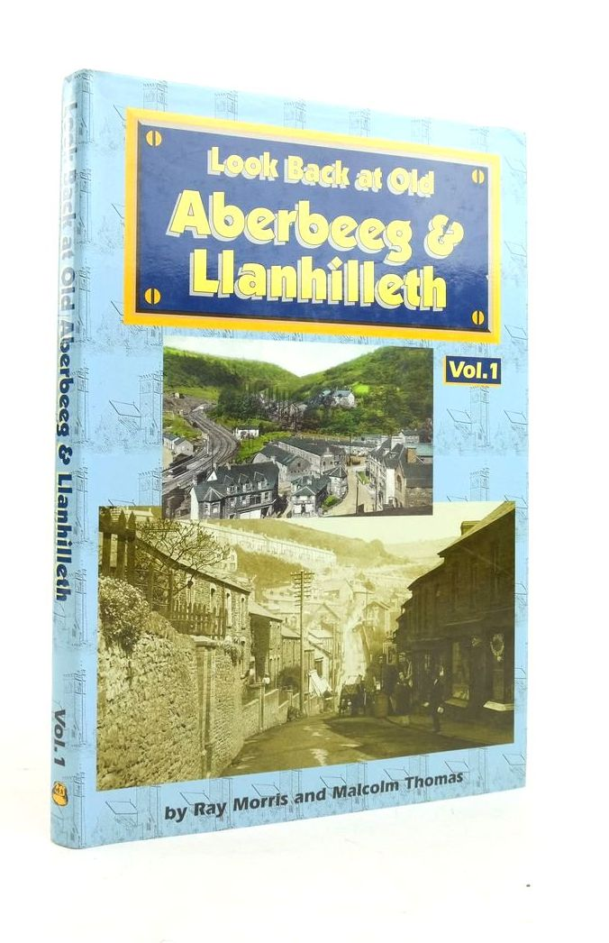 Photo of LOOK BACK AT OLD ABERBEEG & LLANHILLETH VOLUME 1 written by Morris, Ray Thomas, Malcolm published by Old Bakehouse Publications (STOCK CODE: 1821987)  for sale by Stella & Rose's Books