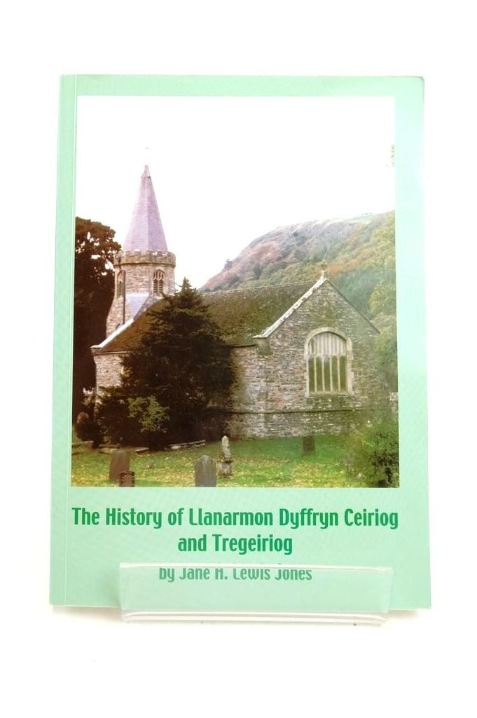 Photo of THE HISTORY OF LLANARMON DYFFRYN CEIRIOG AND TREGEIRIOG- Stock Number: 1822000
