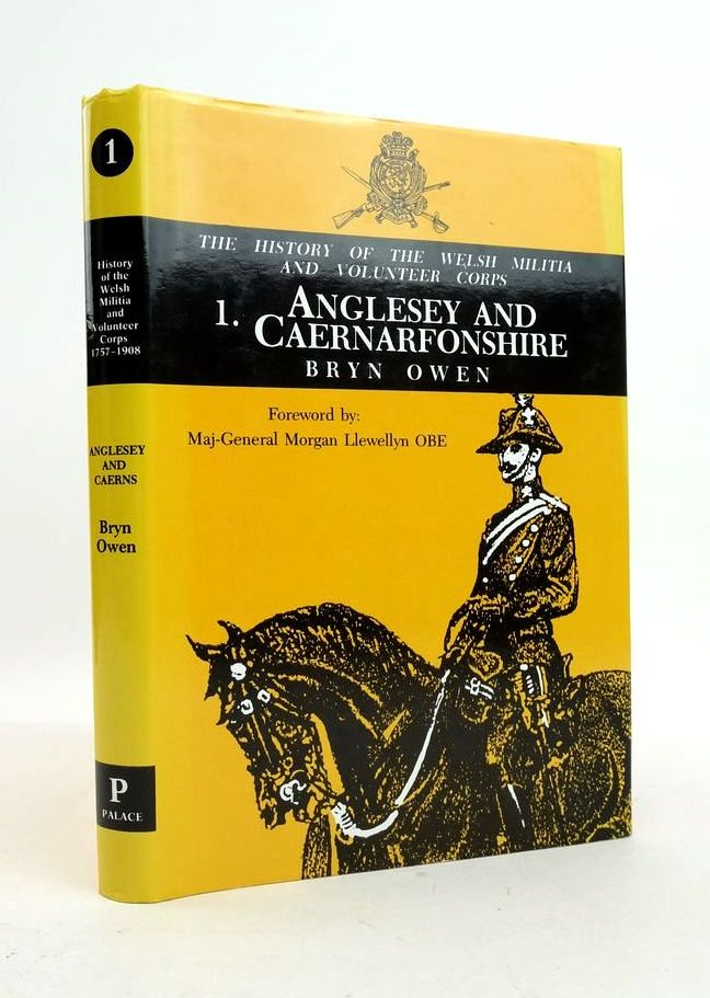 Photo of WELSH MILITIA AND VOLUNTEER CORPS 1757-1908 1: ANGLESEY & CAERNARFONSHIRE written by Owen, Bryn published by Palace Books (STOCK CODE: 1822039)  for sale by Stella & Rose's Books