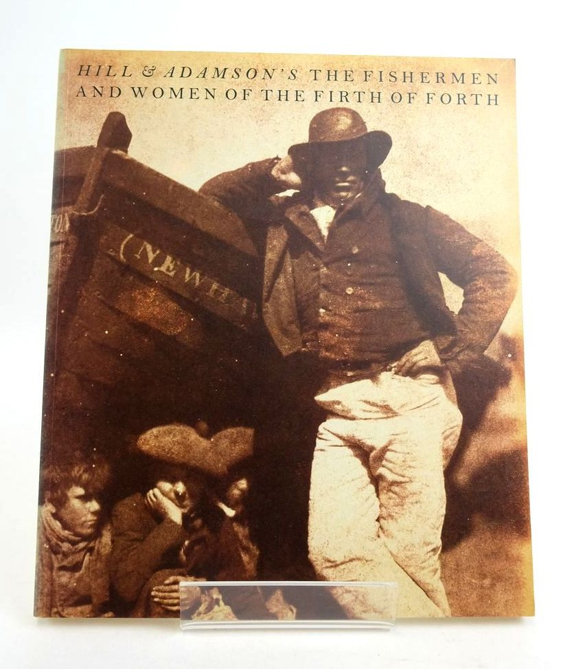 Photo of HILL AND ADAMSON'S THE FISHERMEN AND WOMEN OF THE FIRTH OF FORTH written by Stevenson, Sara published by Scottish National Portrait Gallery (STOCK CODE: 1822070)  for sale by Stella & Rose's Books