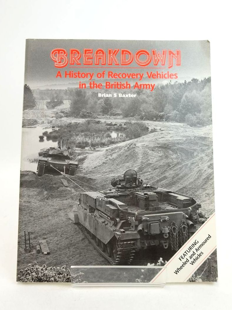 Photo of BREAKDOWN: A HISTORY OF RECOVERY VEHICLES IN THE BRITISH ARMY written by Baxter, Brian S. published by HMSO (STOCK CODE: 1822118)  for sale by Stella & Rose's Books