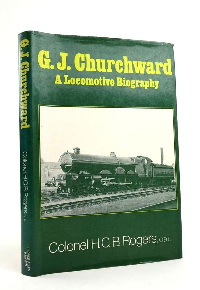 Photo of G.J. CHURCHWARD: A LOCOMOTIVE BIOGRAPHY written by Rogers, H.C.B. published by George Allen & Unwin (STOCK CODE: 1822137)  for sale by Stella & Rose's Books