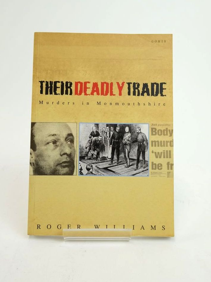 Photo of THEIR DEADLY TRADE: MURDERS IN MONMOUTHSHIRE written by Williams, Roger published by Gomer (STOCK CODE: 1822171)  for sale by Stella & Rose's Books