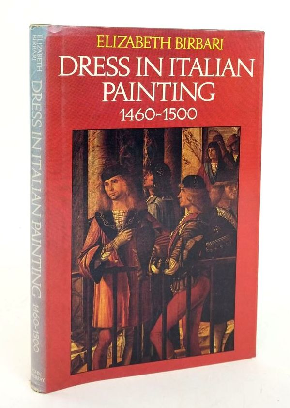 Photo of DRESS IN ITALIAN PAINTING 1460-1500 written by Birbari, E. published by Murray (STOCK CODE: 1822207)  for sale by Stella & Rose's Books