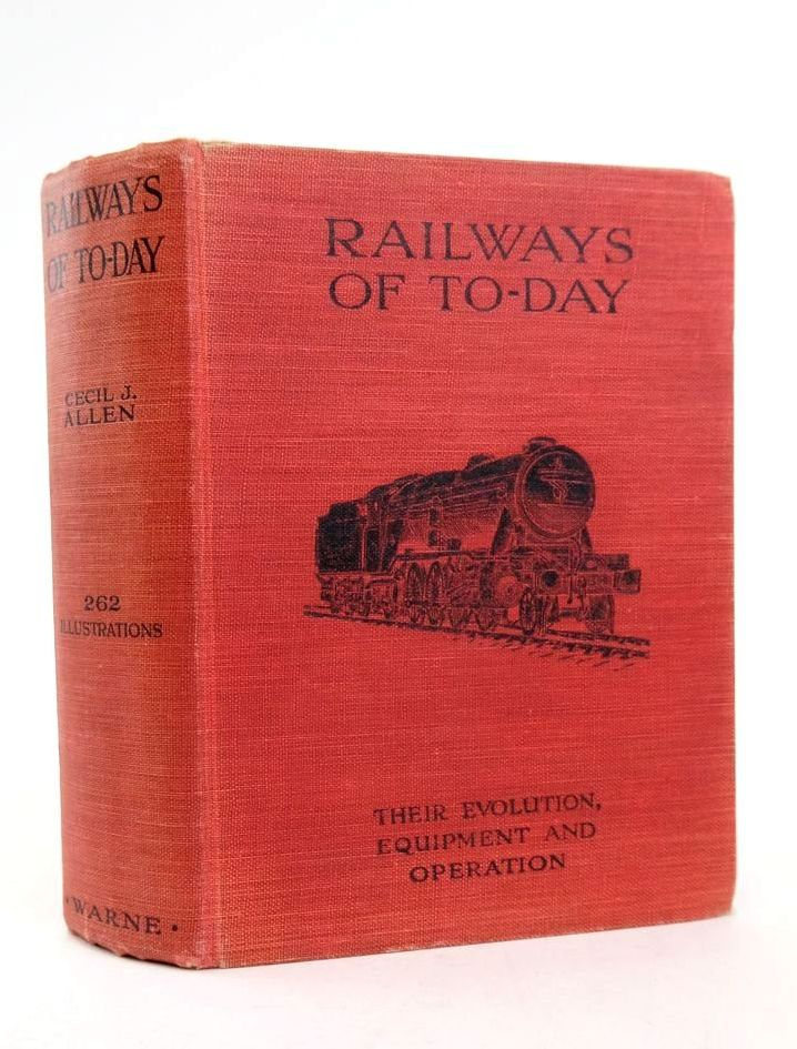 Photo of RAILWAYS OF TO-DAY: THEIR EVOLUTION, EQUIPMENT AND OPERATION written by Allen, Cecil J. published by Frederick Warne & Co Ltd. (STOCK CODE: 1822251)  for sale by Stella & Rose's Books
