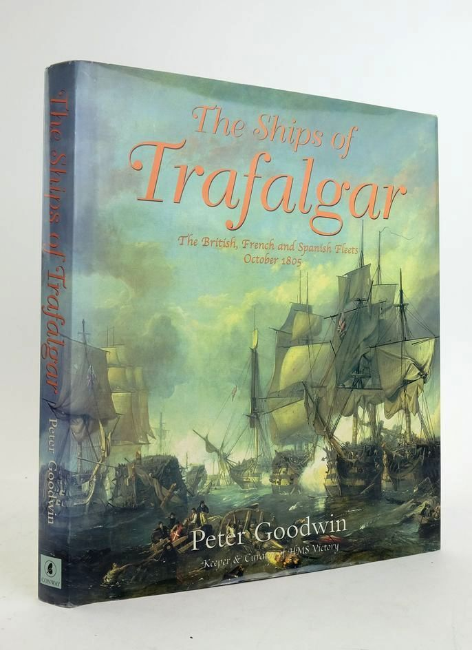 Photo of THE SHIPS OF TRAFALGAR: THE BRITISH, FRENCH AND SPANISH FLEETS OCTOBER 1805 written by Goodwin, Peter published by Conway Maritime Press (STOCK CODE: 1822253)  for sale by Stella & Rose's Books