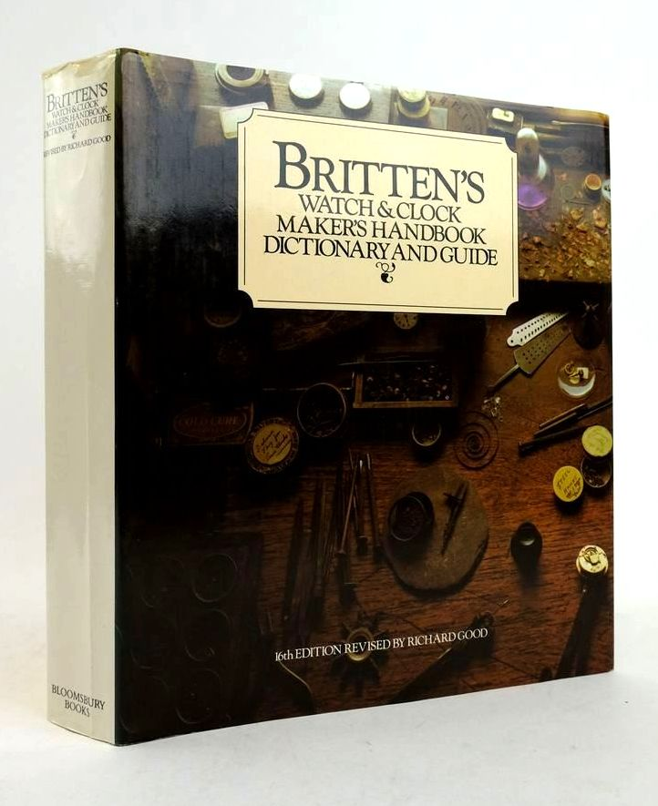 Photo of BRITTEN'S WATCH & CLOCK MAKER'S HANDBOOK DICTIONARY AND GUIDE written by Britten, F.J. Good, Richard illustrated by Wood, John W. published by Bloomsbury Books (STOCK CODE: 1822401)  for sale by Stella & Rose's Books