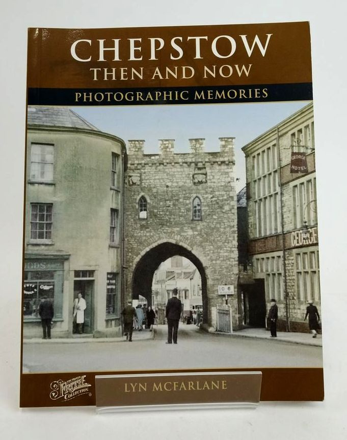 Photo of FRANCIS FRITH'S CHEPSTOW THEN & NOW PHOTOGRAPHIC MEMORIES written by McFarlane, Lyn illustrated by Frith, Francis published by Frith Book Company (STOCK CODE: 1822423)  for sale by Stella & Rose's Books