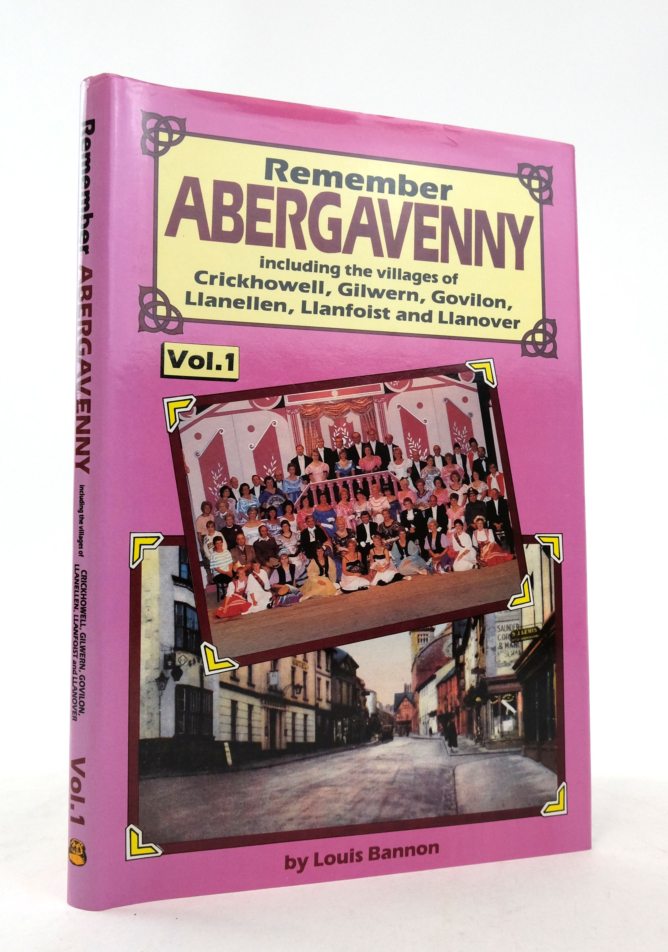 Photo of REMEMBER ABERGAVENNY VOLUME 1 written by Bannon, Louis published by Old Bakehouse Publications (STOCK CODE: 1822460)  for sale by Stella & Rose's Books