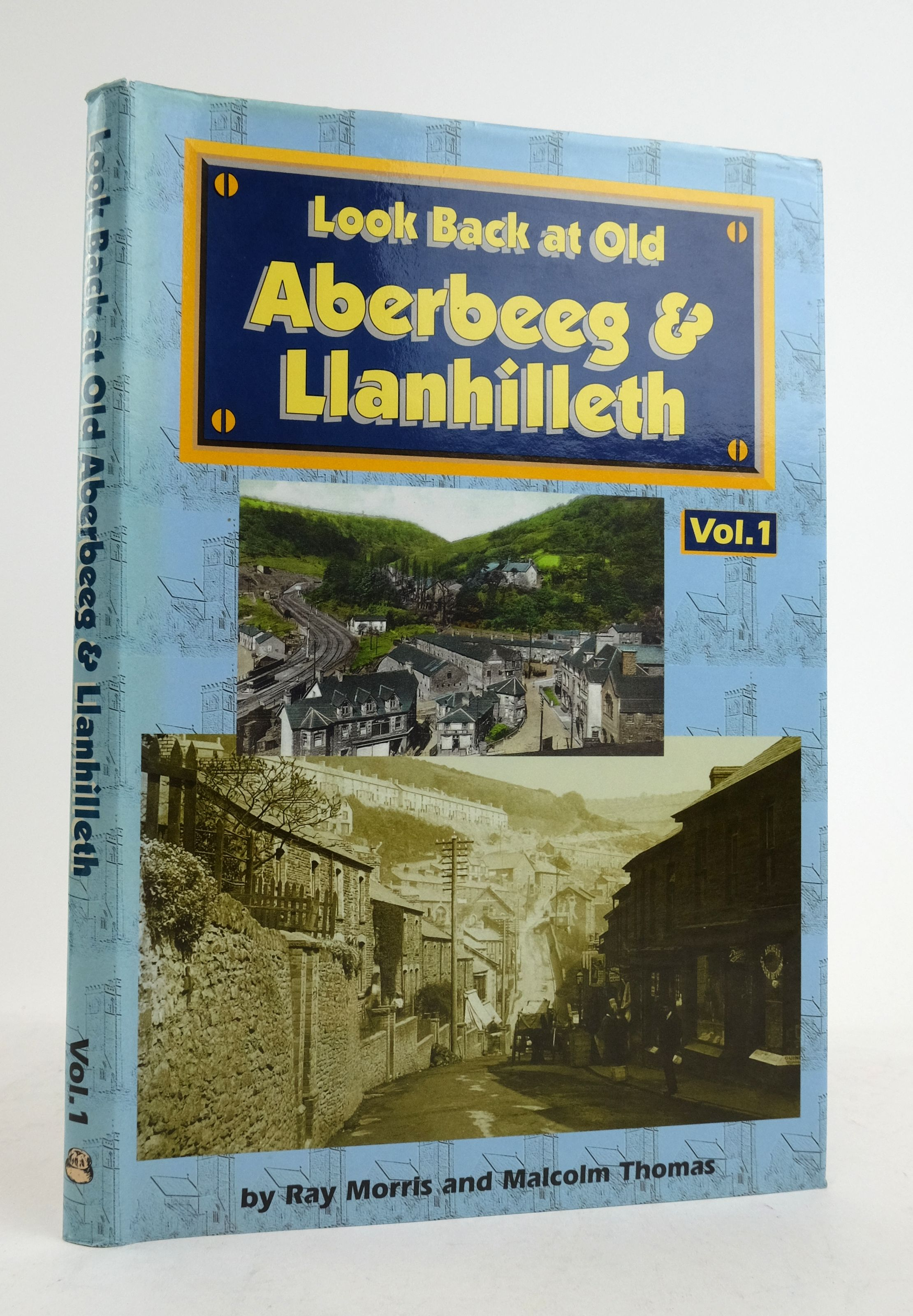 Photo of LOOK BACK AT OLD ABERBEEG & LLANHILLETH VOLUME 1 written by Morris, Ray Thomas, Malcolm published by Old Bakehouse Publications (STOCK CODE: 1822465)  for sale by Stella & Rose's Books